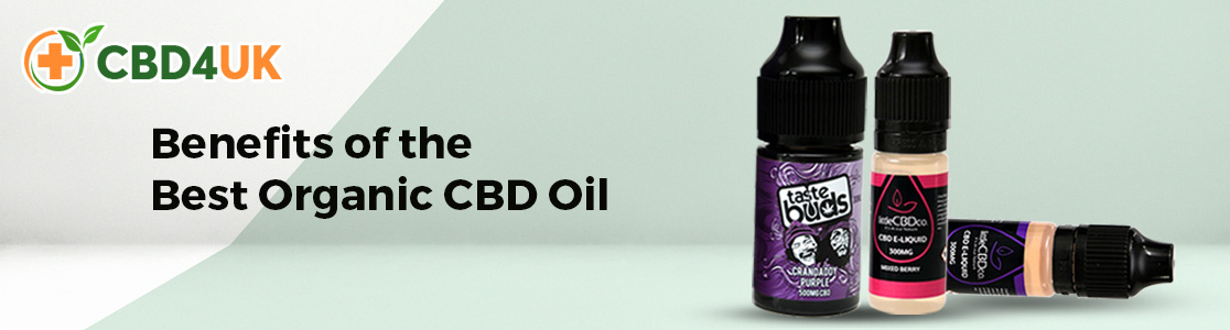 Benefits of the Best Organic CBD Oil
