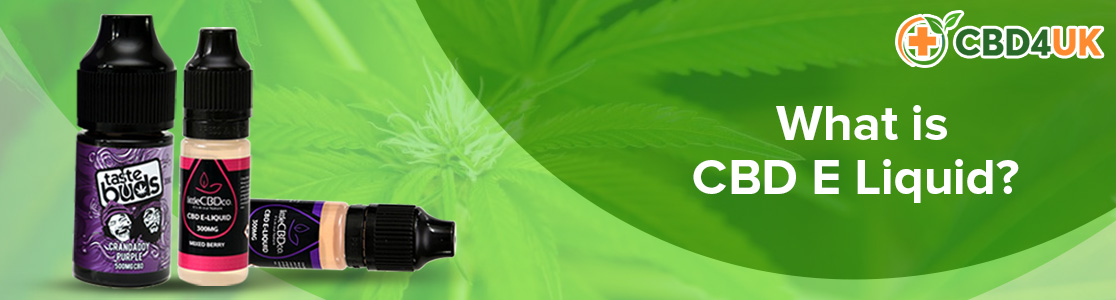 What is CBD E Liquid? The Benefits